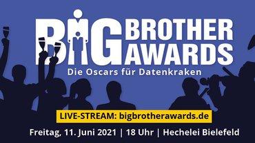 Die BigBrotherAwards 2021, die Oskars für die schlimmsten Datenkraken, werden am 11. Juni 2021 in Bielefeld vergeben